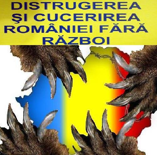 Distrugerea Și Cucerirea României fară Război